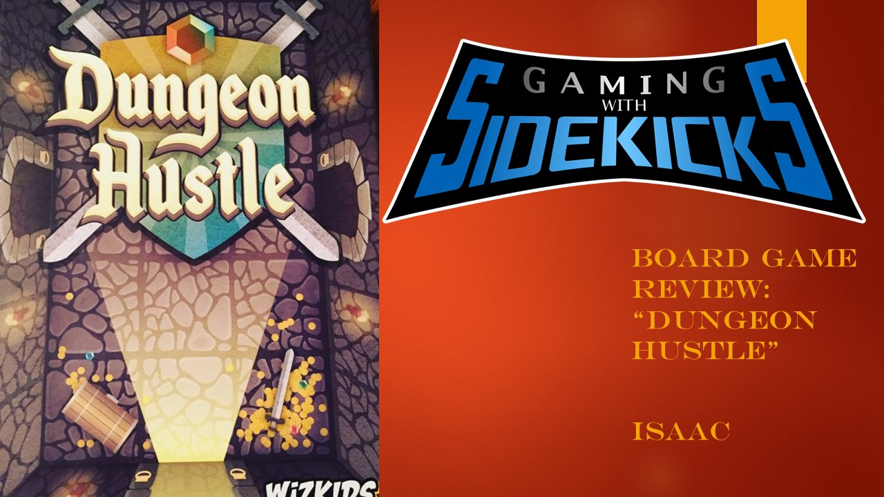 49e5827550f Game Review: Dungeon Hustle – Gaming With Sidekicks
